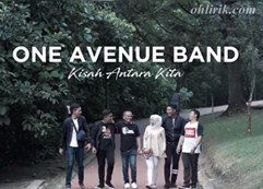 lirik kisah antara kita one avenue band